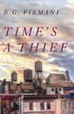 Time's a Thief, B.G. Firmani