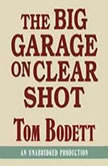 The Big Garage on Clearshot, Tom Bodett