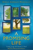 Promising Life, A: Coming of Age with America, A Novel, Emily Arnold McCully