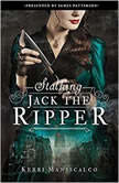 Stalking Jack the Ripper Booktrack Edition, Kerri Maniscalco