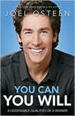 You Can, You Will 8 Undeniable Qualities of a Winner, Joel Osteen