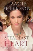 Steadfast Heart Brides of Seattle Book #1, Tracie Peterson