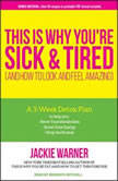This Is Why You're Sick and Tired And How to Look and Feel Amazing, Jackie Warner