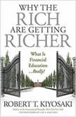 Why the Rich Are Getting Richer, Robert T. Kiyosaki