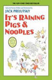 It's Raining Pigs and Noodles, Jack Prelutsky