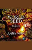 World Seed Endgame, Justin Miller