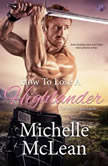 How to Lose a Highlander The MacGregor Lairds, Book One, Michelle McLean