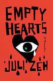 Empty Hearts A Novel, Juli Zeh