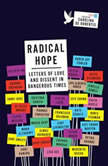 Radical Hope Letters of Love and Dissent in Dangerous Times, Carolina De Robertis