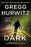 Out of the Dark An Orphan X Novel, Gregg Hurwitz