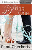 The Daring One A Billionaire Bride Pact Romance, Cami Checketts