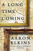 A Long Time Coming, Aaron Elkins
