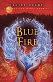 The Healing Wars: Book II: Blue Fire, Janice Hardy