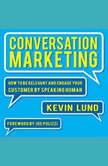 Conversation Marketing How to Be Relevant, Involve Your Customer, and Communicate by Speaking Human, Kevin Lund
