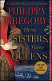 Three Sisters, Three Queens, Philippa Gregory