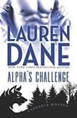 Alpha's Challenge (Cascadia Wolves, #5), Lauren Dane