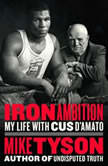 Iron Ambition My Life with Cus D'Amato, Mike Tyson