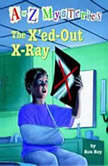 A to Z Mysteries: The X'ed-Out- X-Ray, Ron Roy