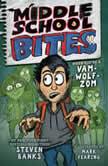 Middle School Bites, Steven Banks