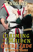 Claiming the Maiden Medieval Submission, Chera Zade