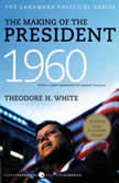 The Making of the President 1960, Theodore H. White