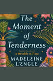 The Moment of Tenderness, Madeleine L 'Engle