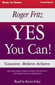 Yes You Can, Roger Fritz, Ph.D.