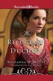 The Reluctant Duchess, Roseanna M. White