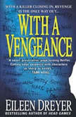 With a Vengeance, Eileen Dreyer