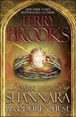 Bloodfire Quest The Dark Legacy of Shannara, Terry Brooks