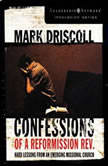 Confessions of a Reformission Rev. Hard Lessons from an Emerging Missional Church, Mark Driscoll