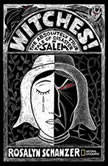 Witches The Absolutely True Tale of Disaster in Salem, Rosalyn Schanzer
