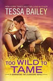 Too Wild to Tame, Tessa Bailey