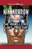 The Rebellion's Last Traitor, Nik Korpon