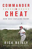 Commander in Cheat How Golf Explains Trump, Rick Reilly