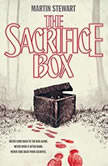 The Sacrifice Box, Martin Stewart