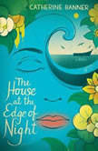 The House at the Edge of Night, Catherine Banner