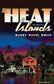 The Heat Islands, Randy Wayne White