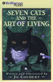 Seven Cats and the Art of Living, Jo Coudert