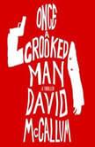 Once a Crooked Man, David McCallum