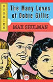 Many Loves of Dobie Gillis, The, Max Shulman