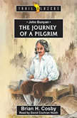John Bunyan Journey of a Pilgrim, Brian Cosby