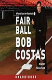 Fair Ball A Fan's Case for Baseball, Bob Costas
