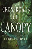 Crossroads of Canopy Book One in the Titan's Forest Trilogy, Thoraiya Dyer