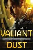 Valiant Dust, Richard Baker