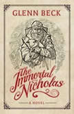 The Immortal Nicholas The Untold Story of the Man and the Legend, Glenn Beck