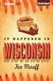 It Happened in Wisconsin, Ken Moraff