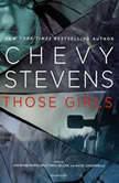 Those Girls, Chevy Stevens