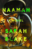 Naamah A Novel, Sarah Blake