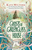 Ghosts of Greenglass House, Kate Milford